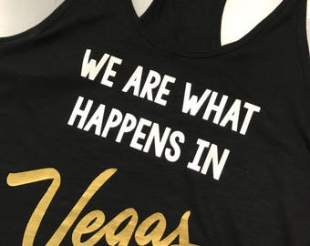 We Are What Happens in Vegas Tank Top