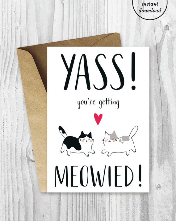 engagement card printables yass youre getting meowied