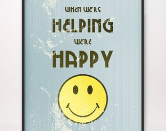 When We're Helping We're Happy • Giclée Art Print • LDS Mormon Smile Smiley Face