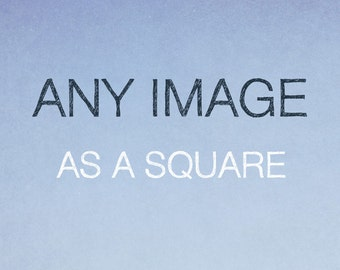 Any Image As A Square, Square Wall Decor, Square Shaped Wall Art