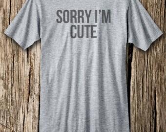 SORRY I'M CUTE T-shirt