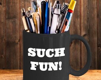 Miranda Hart - Such Fun! - Penny - Funny Coffee Mug