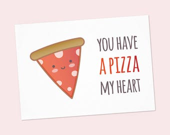 """Pizza printable card - Funny anniversary card Greeting card You have a Pizza my heart - Happy Valentine's Day - Printable 6""""x4"""" PDF DIY"""