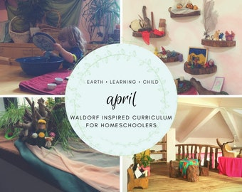 Waldorf Inspired April Curriculum Guide (Homeschool, Children, Daycare, Montessori)