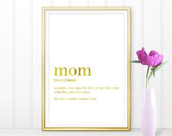 Mom Definition Print Gold, Definition Printable, Mom Gift Print, Mom Funny Definition, Mother Gift Printable, Mothers Day Gift Print (W043)