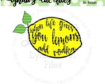 When life gives you lemons add vodka SVG/EPS//DXF file