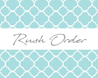 RUSH MY ORDER! Move your order to the front of the line!