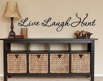 Hunting Wall Decal   Hunt   Hunting Decor   Live Laugh Hunt  Rustic   Wall