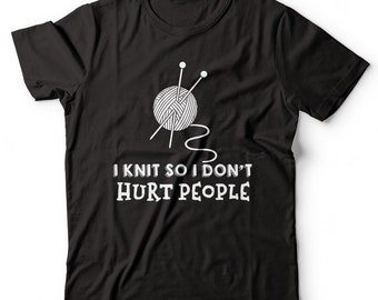 Knit So I Don't Hurt People Crocheting Shirt Knit Lover