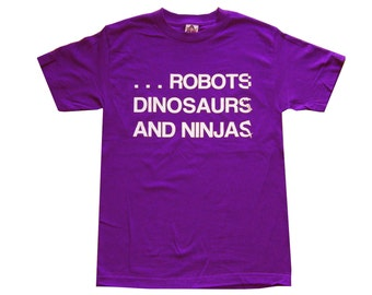 Robots, Dinosaurs and Ninjas - Purple T-Shirt **SALE ITEM**