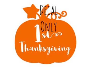 1st Thanksgiving iron on decal/HTV Decal/Pumpkin Iron On/My First Thanksgiving/FIRST THANKSGIVING