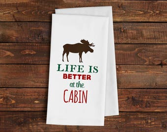 Cabin Kitchen Towel - Life is Better at the Cabin Flour Sack Towel - Cabin Decor