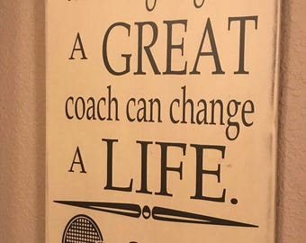 A Great Coach can Change a Life, Tennis Decor, Tennis Sign, Coach's Gift, Locker Room, Tennis Player, Custom sign, Hand painted sign