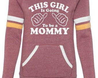 Mom to be New Mom This Girl is going to be a Mommy Sport Eco Fleece Sweatshirt Womens sweater Baby Pregnancy shirt