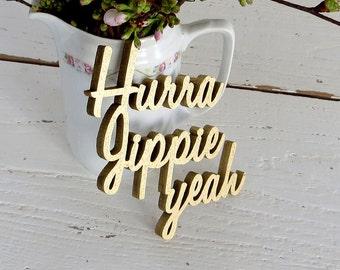 Hurra Jippie yeah - 3D wood lettering