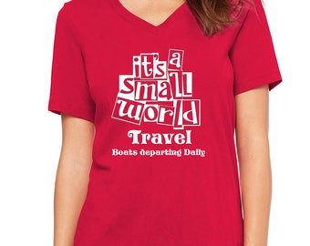 Ladies Relaxed V Neck Tee Its a Small World Travel shirt It's a Small World Shirt Disneyland Shirt Disney World Shirt Disney Shirt