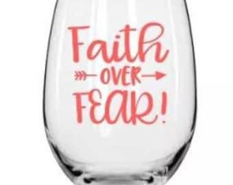 Faith over fear wine glass