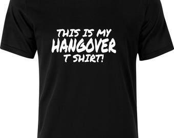 This is my HANGOVER t shirt funny humour gift present party christmas  100% cotton t shirt