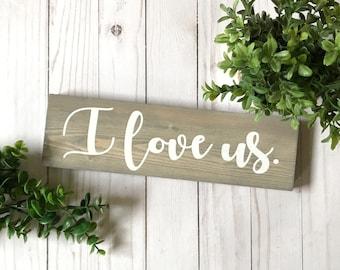I Love Us Sign, I Love Us Wood Sign, Master Bedroom Decor, I Love Us Wooden Sign, Love Sign, Rustic Love Sign, I Love You Sign, Love Decor