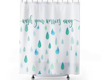 Wash your worries away Shower Curtain, bathroom decor, bath decor, shower decor, rain drops