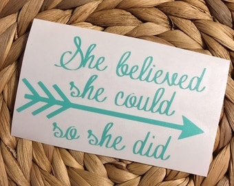 She Believed She Could So She Did Vinyl Decal