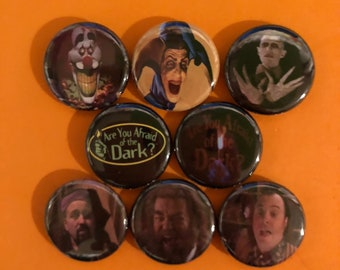 """8 Brand New 1"""" """"Are You Afraid of the Dark"""" Buttons Set"""