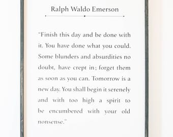 Ralph Waldo Emerson Quote - Finish This Day - Wood Sign