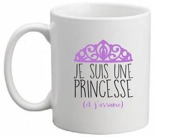 """CERAMIC MUG """"I'm a Princess and I assume"""""""