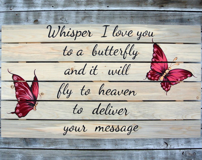 Gift for her, Whisper I Love You To A Butterfly Wooden sign. Butterfly Decor Wall Art. Housewarming Gift.