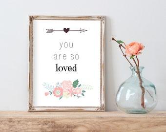 You Are So Loved, Love Quote, Nursery Decor, Love Printable, Kids Room Wall Art, Nursery Wall Art, Watercolor Love Print, Floral Love Print