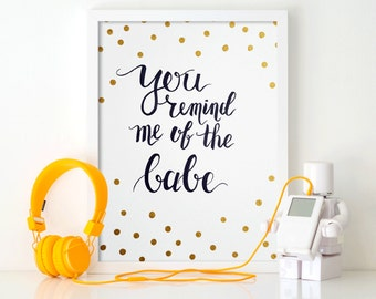 """Hand Lettered Watercolor Quote Print - """"You remind me of the babe."""""""