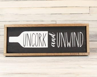 """Uncork and Unwind Framed or Unframed Wooden Sign 