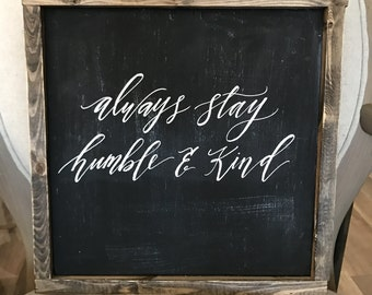 Always stay humble and kind | Wood Framed