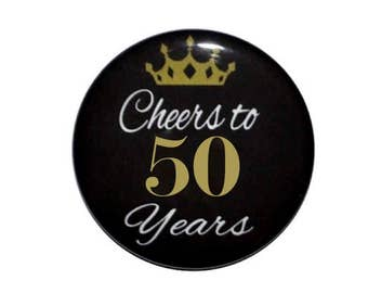 50th Birthday 50 and fabulous 50 years old birthday button cheers to 50 year old birthday party birthday 2 1/4 inch pin back button