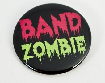 Band Zombie 2.25 inch pinback button or magnet for band geeks