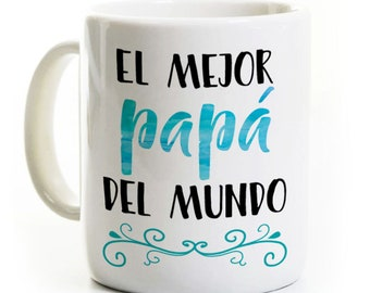 Father Coffee Mug Spanish - El Mejor Papa Del Mundo - World's Best Dad - Gift for Dad - Father's Day
