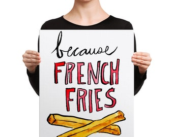 Because French Fries / Stretched Canvas Print of Watercolor Food Painting