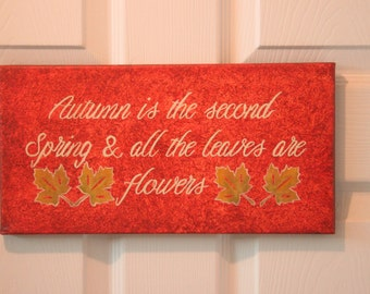 Autumn is the Second Spring/Fall Decor/Home Decor/Canvas/Painting