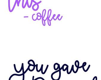 Coffee & Wine Pep Talk SVG Digital Cut Files