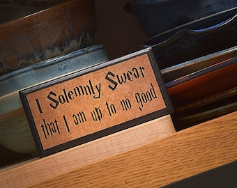 I Solemnly Swear Quote on Plaque / Sign.  Great Gift Item for Harry Potter fans!