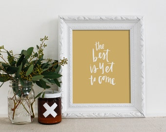 Art Print - The Best is Yet to Come