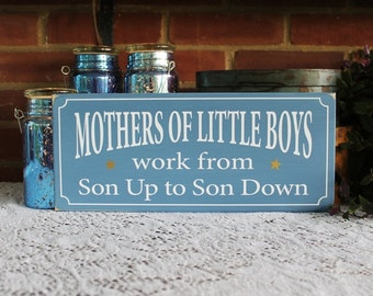 Mothers of Little Boys Wood Sign - Moms and Sons - Family Saying - Wall Decor - Funny