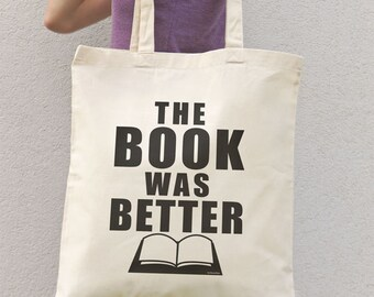 The book was better quote tote bag-library tote bag-quote tote-tote bag-book bag-teacher gift-Book Lover's Gift-NATURA PICTA NPTB086