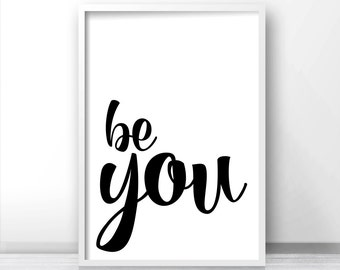 Inspirational Wall Art Print Be You, Typography Art Print, Quote Print, Instant Download Printable Art, Digital Download Black White Print