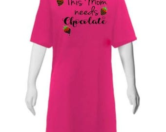This mom needs chocolate sleep shirt