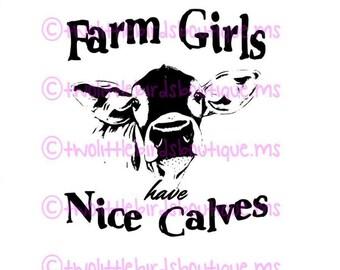 Farm Girls Have Nice Calves svg digital file