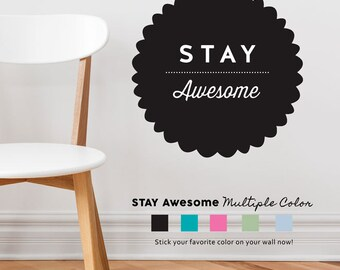 Stay Awesome Removable Wall Sticker