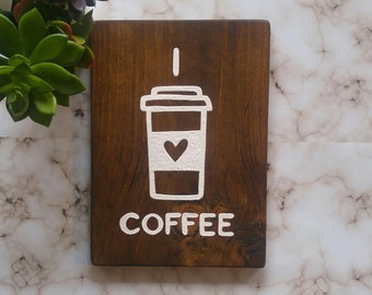 I Love Coffee Wood Sign, Hand Painted, Decoration, House, Coffee, Caffeine addict, Wall Plaque, Customized