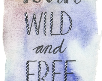 "Motivational wall art print ""Run Wild and Free"" minnie&lou Archival Art prints watercolour quotes, typography, hand lettered, brush lettered"