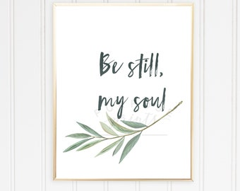 Printable Wall Art | Be Still, My Soul | Typography | Inspirational Wall Art |Words of Wisdom